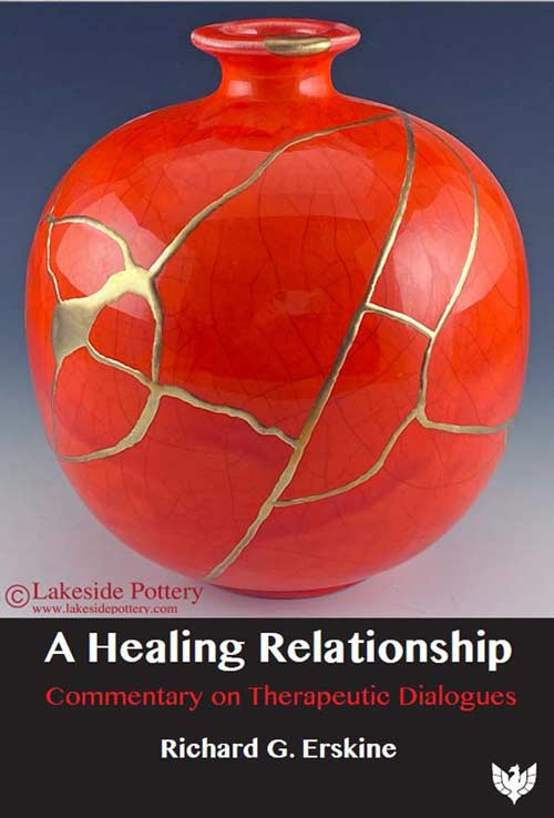 A Healing Relationship - By Richard G. Erskine. Commentary on Therapeutic Dialogues